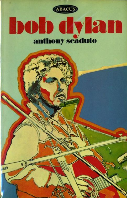Bob Dylan anthony scaduto abacus 1972 book