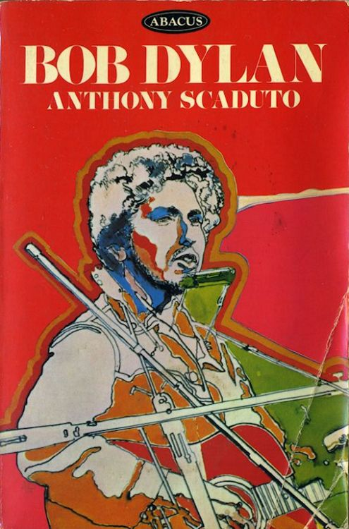 Bob Dylan anthony scaduto abacus 1973 Bob Dylan book