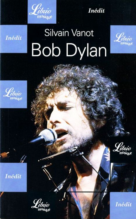 bob dylan sylvain vanot book in French