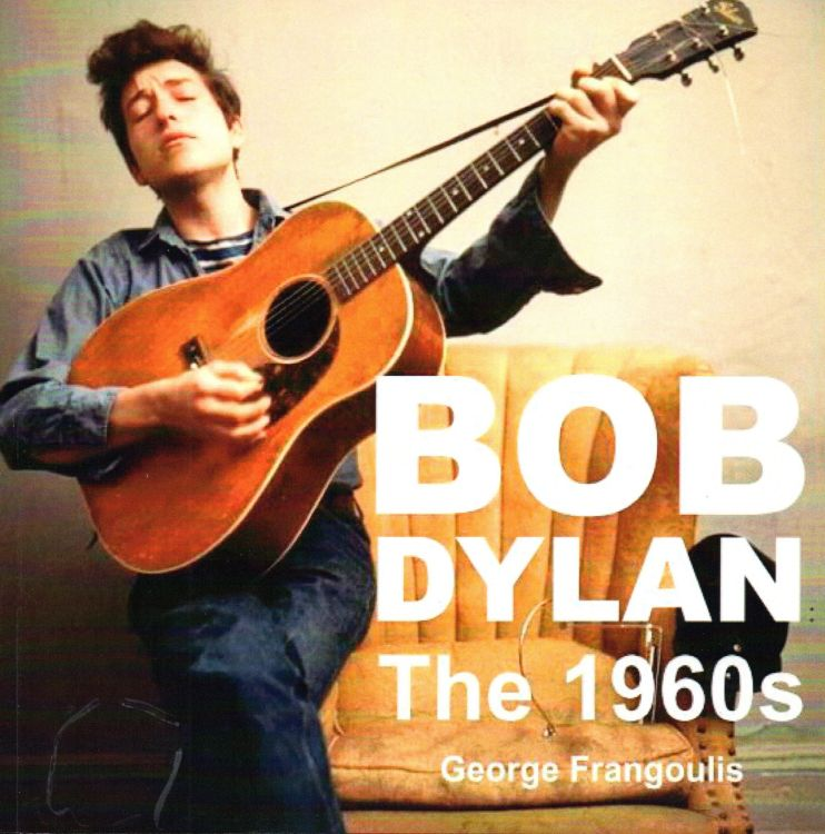 Bob Dylan the 1960s frangoulis book