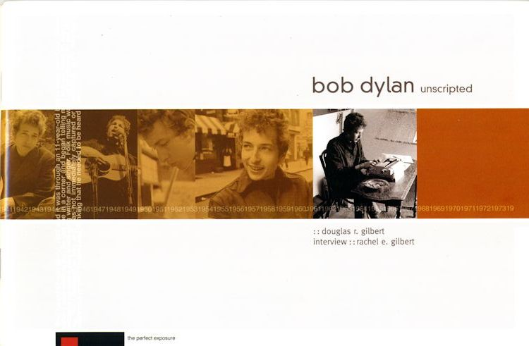 Bob Dylan unscripted gilbert book