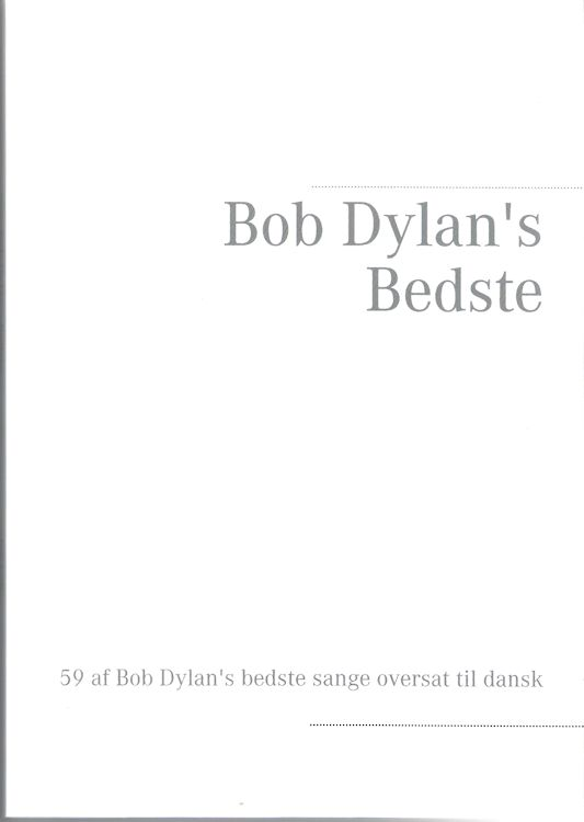 bob Dylan's bedste 59 songs translated into Danish