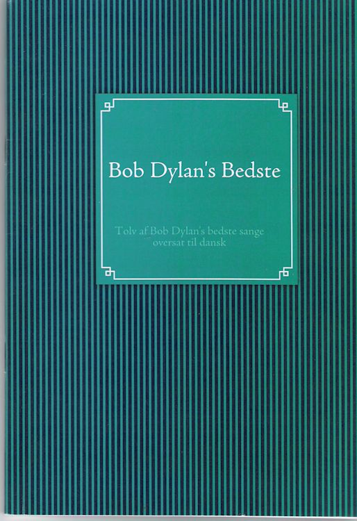 bob Dylan's bedste 12 songs translated into Danish