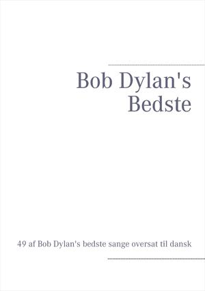 bob Dylan's bedste 49 songs translated into Danish