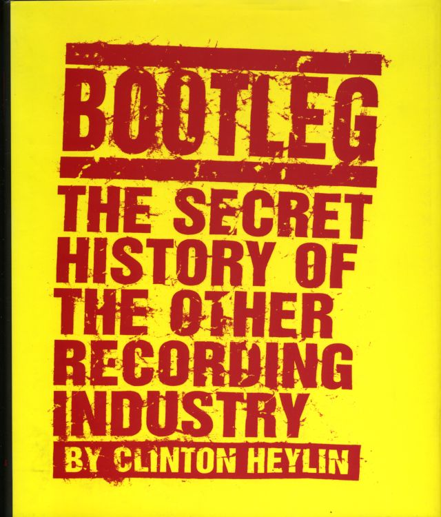 bootleg the secret history of the other recording industry book