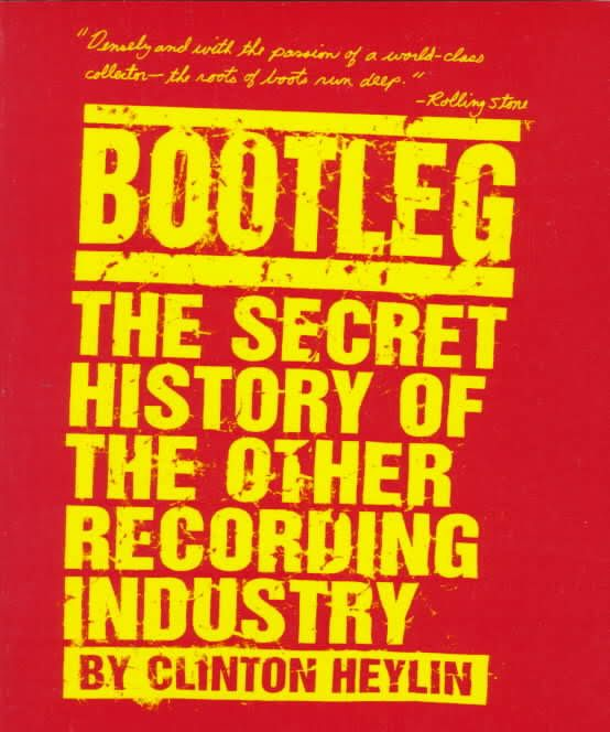 bootleg the secret history of the other recording industry paperbook book