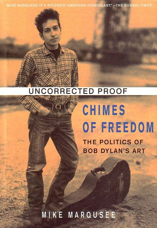 chimes of freedom mike marqusee 2003 Bob Dylan book paperback uncorrected proof 2003