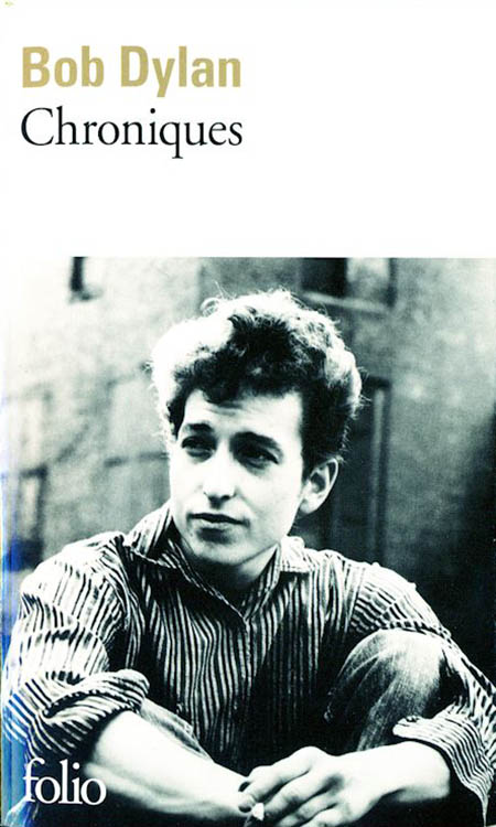 bob dylan chronicles galimard 2010 book in French