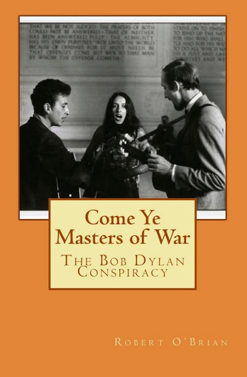 come ye masters of war the Bob Dylan conspiracy book
