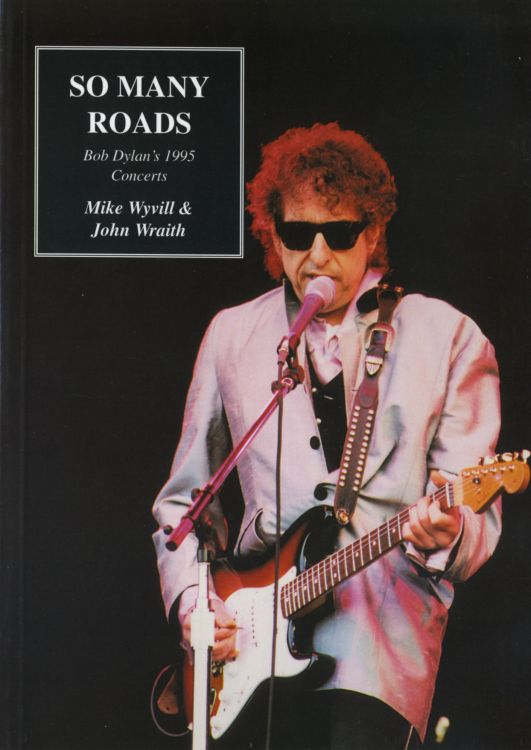 so many roads 1995 concerts Bob Dylan book