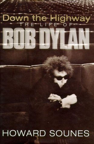 down the highway howard sounes Bob Dylan book doubleday 2001