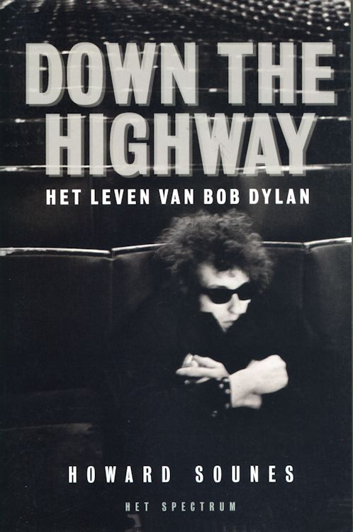 down the highway het leven van bob dylan bob dylan book in Dutch