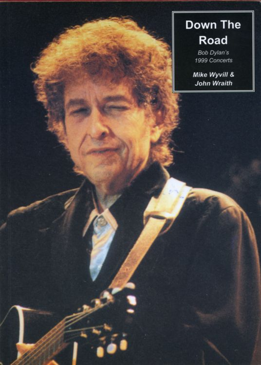 down the road 1999 concerts Bob Dylan book