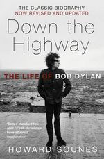 down the highway howard sounes Bob Dylan book the life of bob dylan