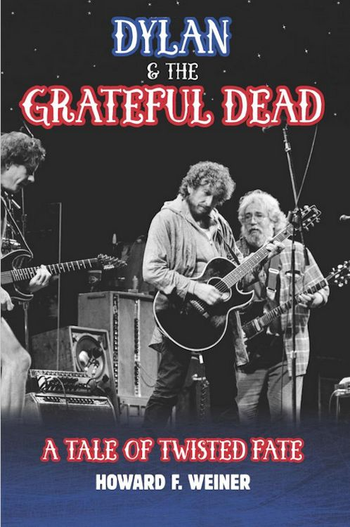 the grateful dead a tale of twisted fate Bob Dylan book