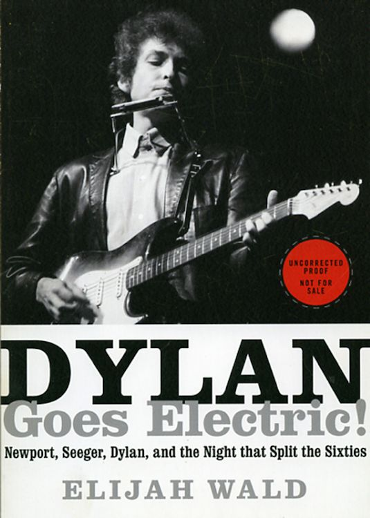 Dylan goes electric uncorrected book