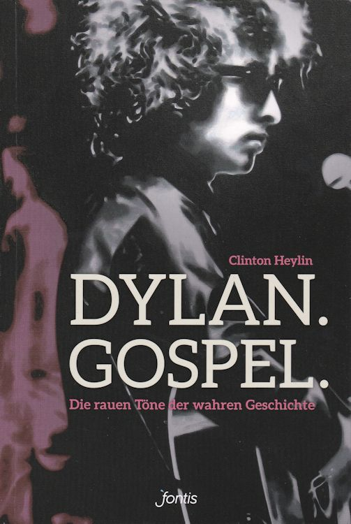dylan gospel clinton heylin 2018 book in German