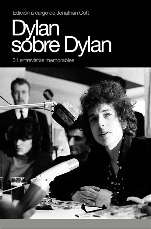 dylan sobre dylan Jonathan Cott,              Editorial: Global Rhythm Press book in Spanish