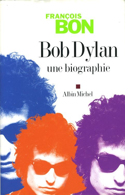bob dylan une biographie francois bon book in French