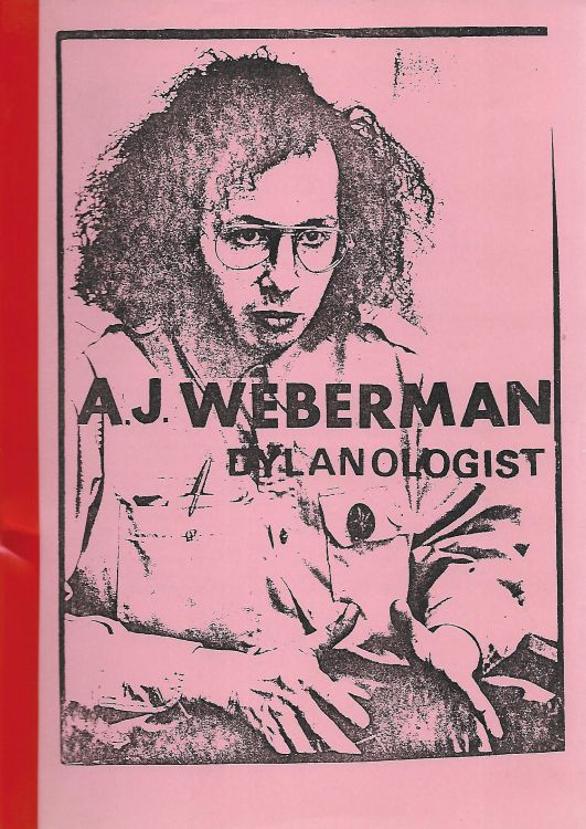 a j weberman dylanologist alternate Bob Dylan book