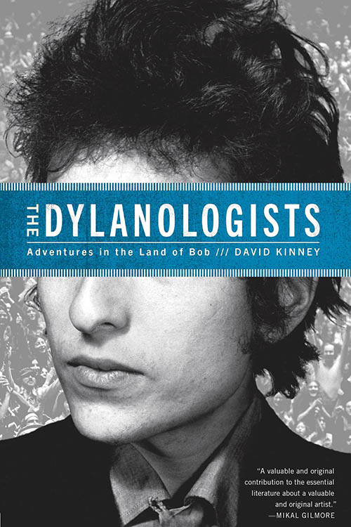 the dylanologists, adventures in the land of bob paperback book