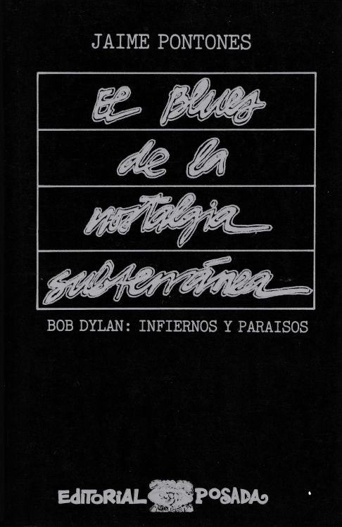 el blues de la nostalgia subterranea bob dylan book in Spanish
