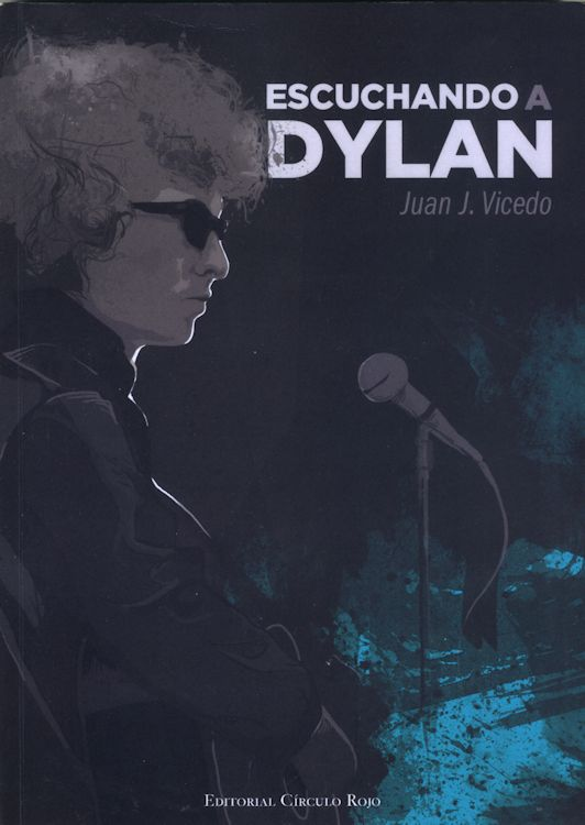 escuchando a dylan Juan J. Vicedo, Circulo Rojo 2013 book in Spanish