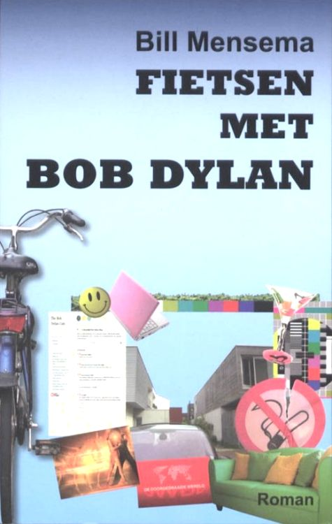 fietsen met bob dylan bill mensemabob dylan book in Dutch