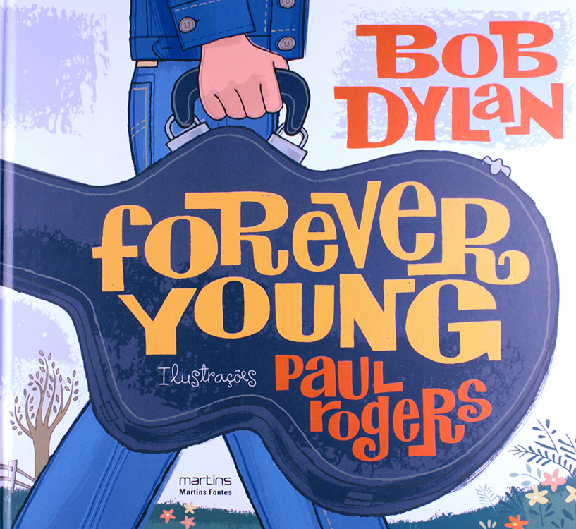 forever young bob dylan paul rogers book in Portuguese