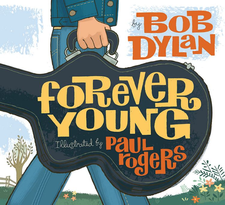 forever young Paul Rogers Bob Dylan book