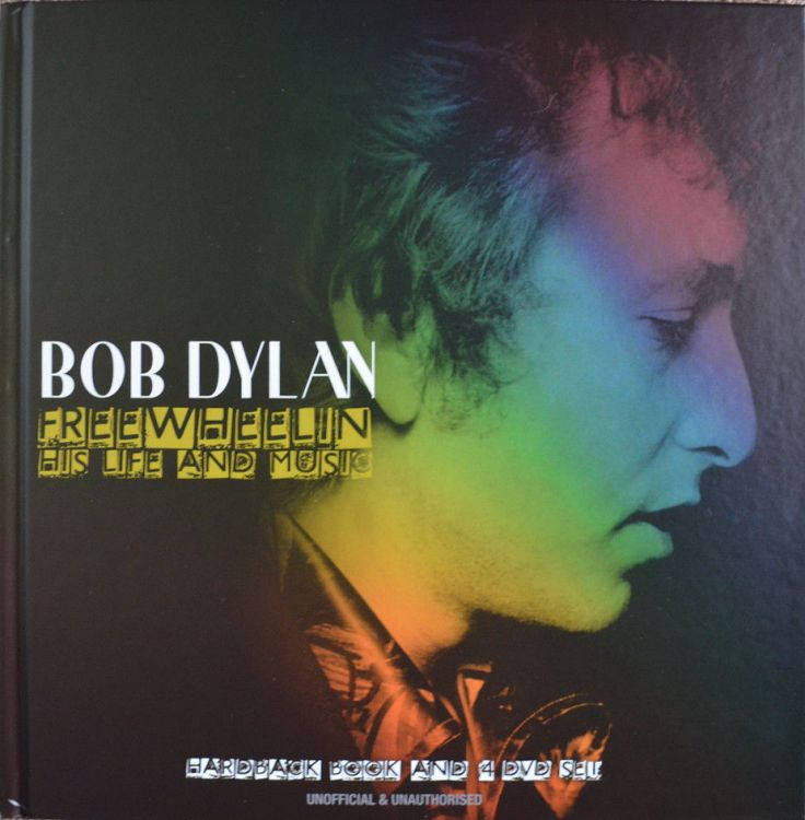 Bob Dylan freewheelin' his life his music book