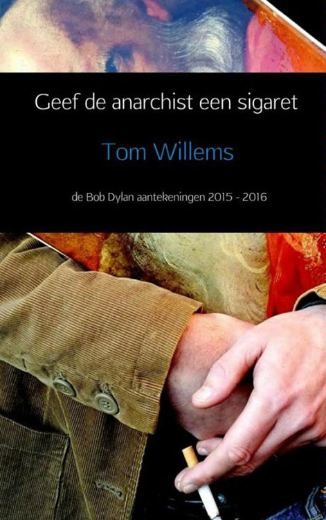 geef de anarchist een sigaret bob dylan book in Dutch