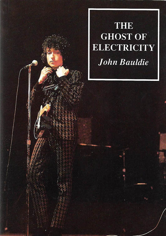 the ghost of electricity bauldie wanted man paperback Bob Dylan book