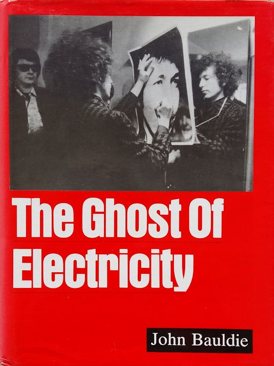 the ghost of electricity bauldie hardcover 1988 Bob Dylan book