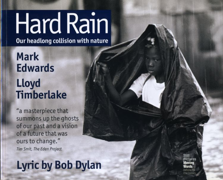 hard rain our headlong collision with nature 2006 Bob Dylan book
