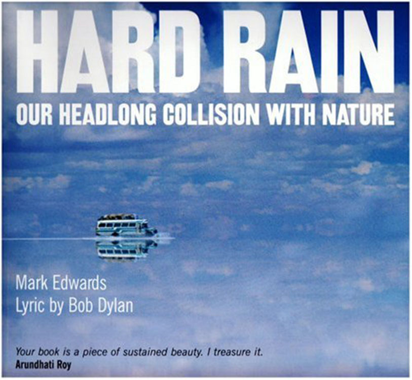 hard rain our headlong collision with nature 2007 Bob Dylan book