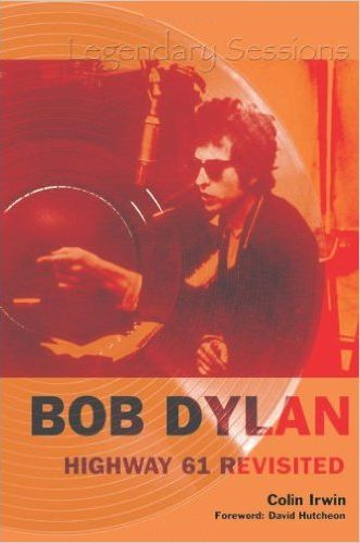 highway 61 revisited colin irwin Bob Dylan book
