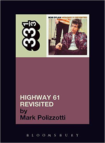 highway 61 revisited Bob Dylan polizzotti 2006 book alternate cover