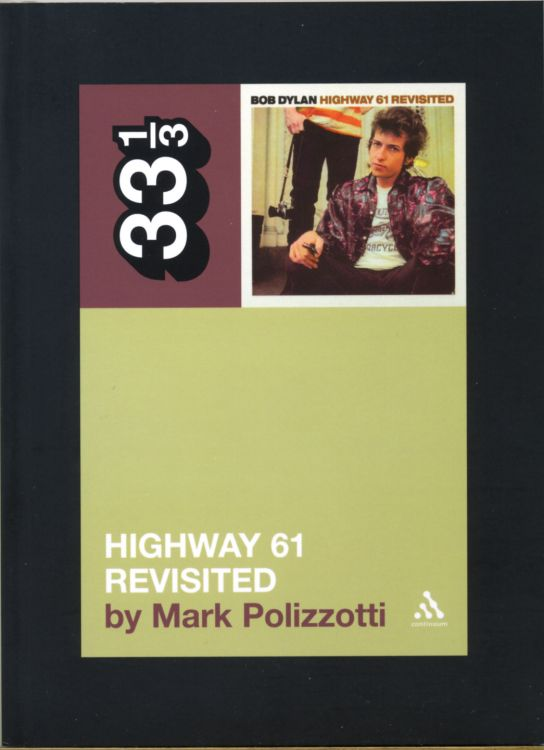 highway 61 revisited Bob Dylan polizzotti 2006 book