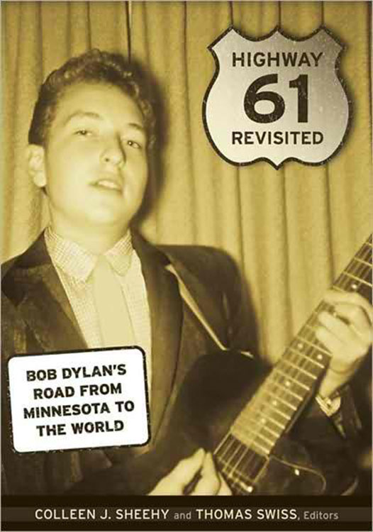 highway 61 revisited Bob Dylan's road from minnesota to the world book