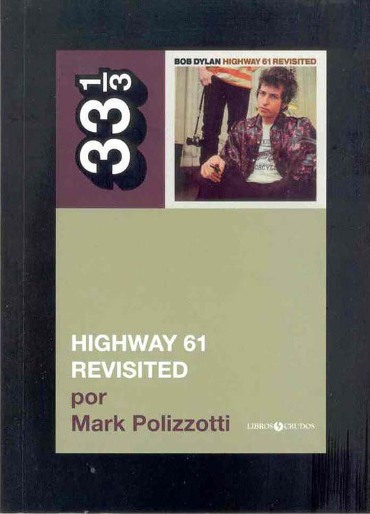 highway 61 revisited mark polizzotti bob dylan book in Spanish