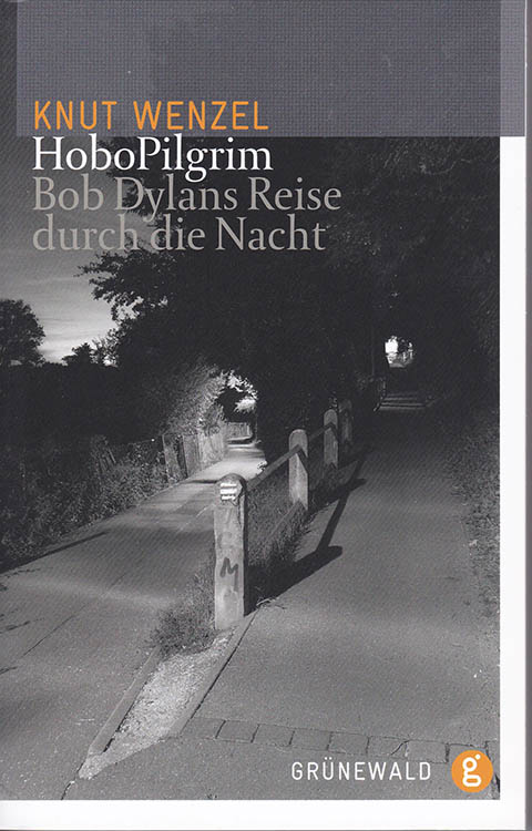 hobopilgrim knut wenzel 2011 bob dylan book in German