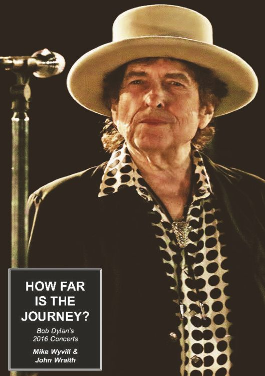 how far is the journel 2016 concerts Bob Dylan book
