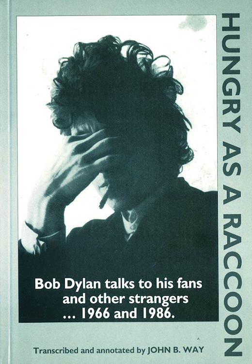 hungry as a raccoon Bob Dylan book