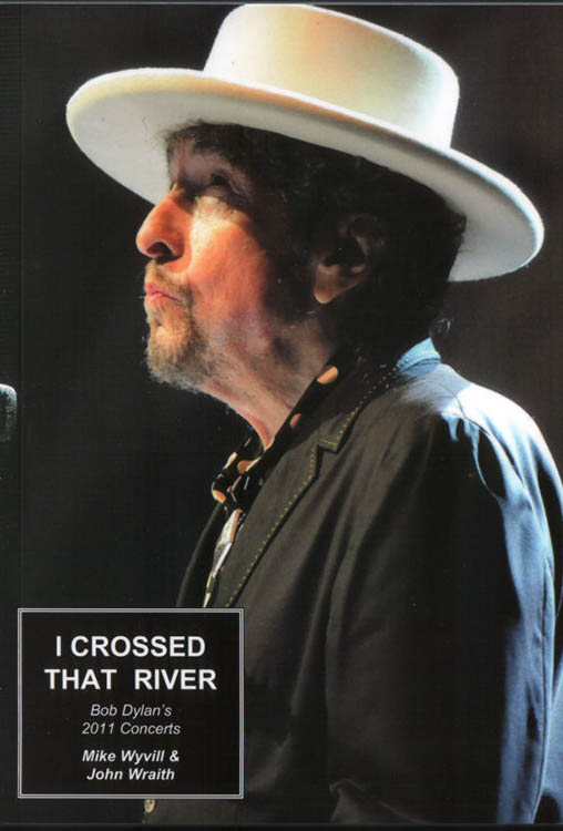 i crossed that river 2011 concerts Bob Dylan book