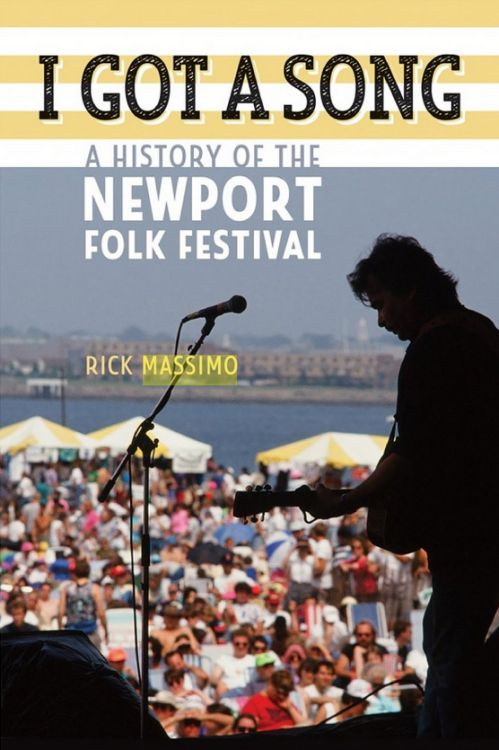 i got a song the story of the newport festival Bob Dylan book