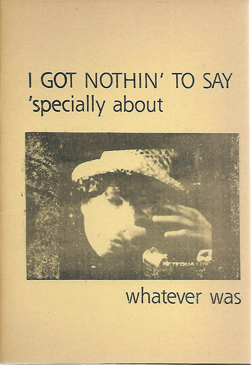 i got nothin' to say talkin' Bob Dylan 1984 book