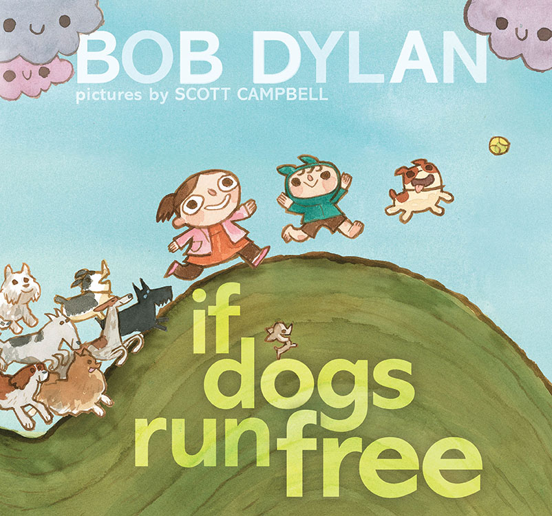 if dogs run free scott campbell Bob Dylan book