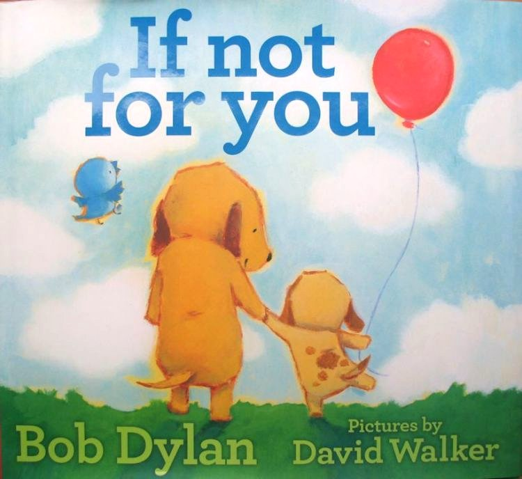 if not for you david walker Bob Dylan book
