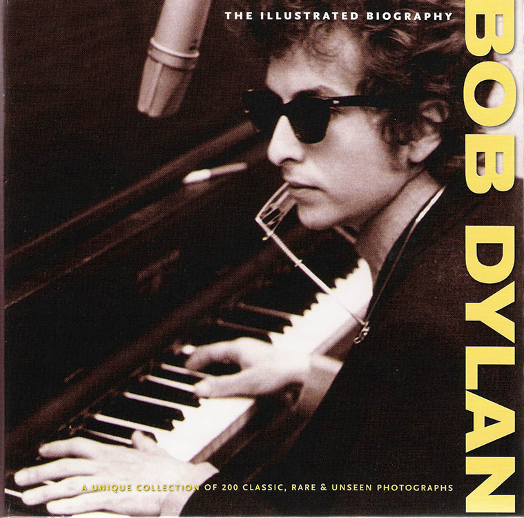 the illustrated biography chris rushby 2011 Bob Dylan book